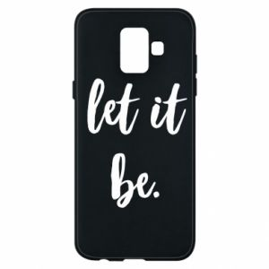 Etui na Samsung A6 2018 Let it be