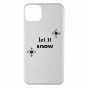 Phone case for iPhone 11 Pro Max Let it snow