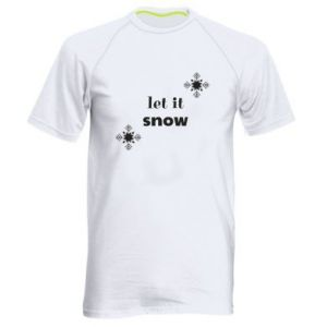 Men's sports t-shirt Let it snow