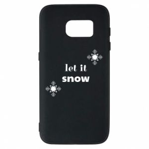 Phone case for Samsung S7 Let it snow