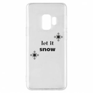 Phone case for Samsung S9 Let it snow