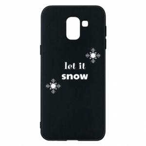 Phone case for Samsung J6 Let it snow