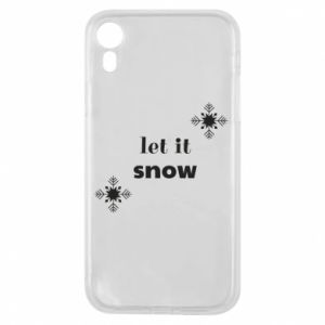 Phone case for iPhone XR Let it snow