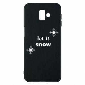Phone case for Samsung J6 Plus 2018 Let it snow
