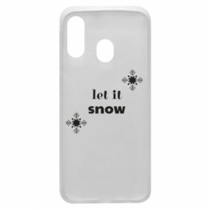 Phone case for Samsung A40 Let it snow