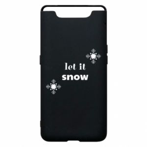 Phone case for Samsung A80 Let it snow