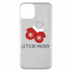 Phone case for iPhone 11 Let's be merry