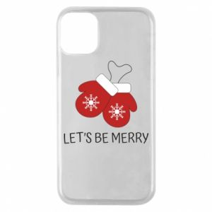 Phone case for iPhone 11 Pro Let's be merry