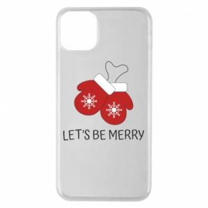 Phone case for iPhone 11 Pro Max Let's be merry