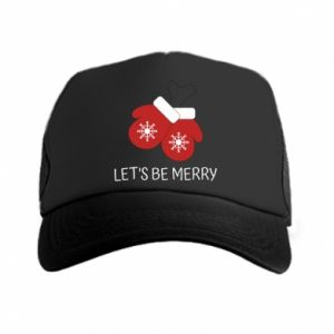 Trucker hat Let's be merry