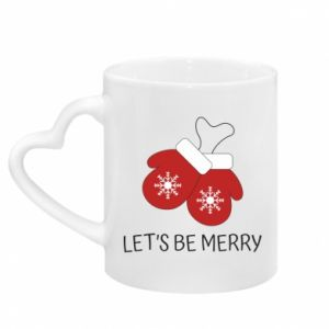 Mug with heart shaped handle Let's be merry