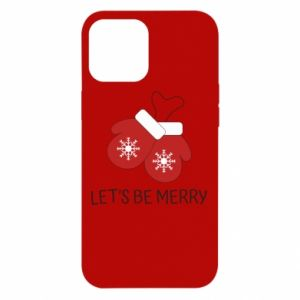 Etui na iPhone 12 Pro Max Let's be merry