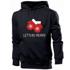 Men's hoodie Let's be merry
