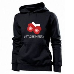 Women's hoodies Let's be merry