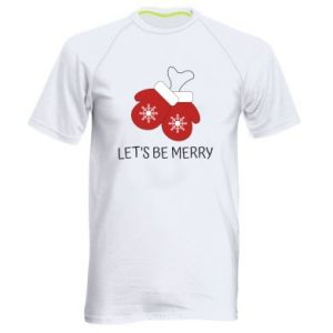 Men's sports t-shirt Let's be merry