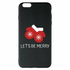 Phone case for iPhone 6 Plus/6S Plus Let's be merry