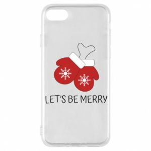 Phone case for iPhone 7 Let's be merry