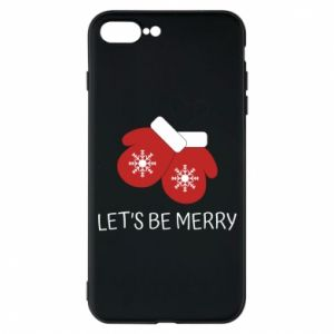 Phone case for iPhone 7 Plus Let's be merry