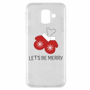 Phone case for Samsung A6 2018 Let's be merry