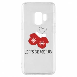 Phone case for Samsung S9 Let's be merry