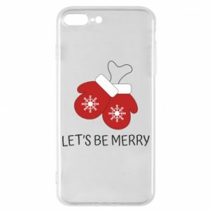 Phone case for iPhone 8 Plus Let's be merry