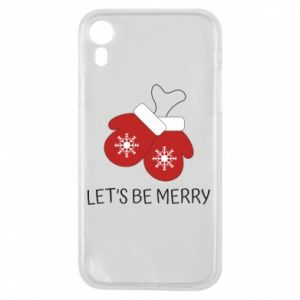 Phone case for iPhone XR Let's be merry