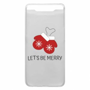 Phone case for Samsung A80 Let's be merry