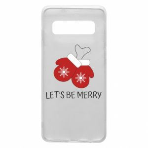 Phone case for Samsung S10 Let's be merry
