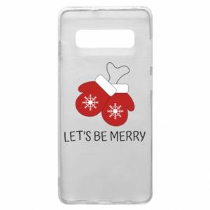 Phone case for Samsung S10+ Let's be merry