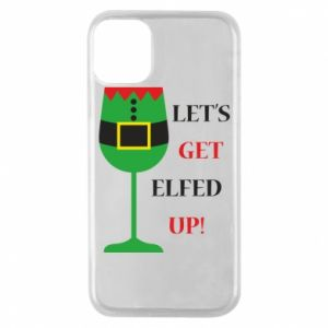 Phone case for iPhone 11 Pro Let's get elfed up!