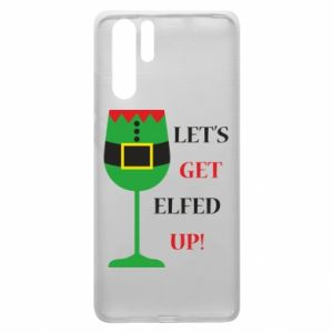 Huawei P30 Pro Case Let's get elfed up!