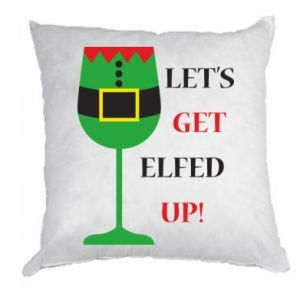 Pillow Let's get elfed up!