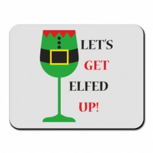 Mouse pad Let's get elfed up!