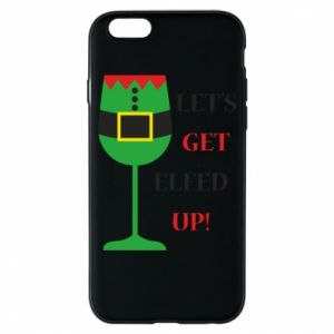 Phone case for iPhone 6/6S Let's get elfed up!