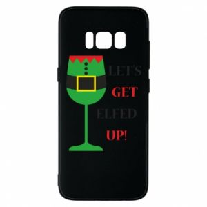 Phone case for Samsung S8 Let's get elfed up!