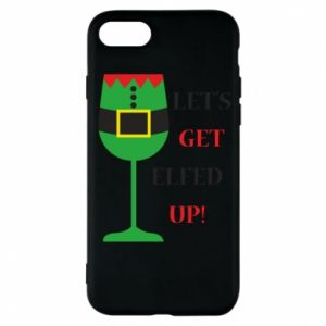 Phone case for iPhone 8 Let's get elfed up!