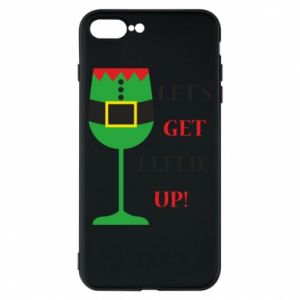 Phone case for iPhone 8 Plus Let's get elfed up!