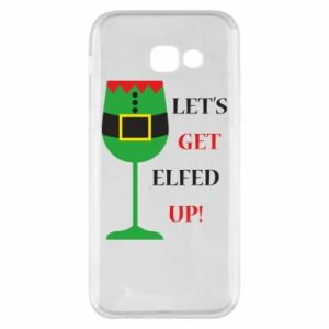 Phone case for Samsung A5 2017 Let's get elfed up!