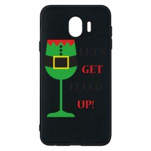 Phone case for Samsung J4 Let's get elfed up!