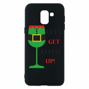 Phone case for Samsung J6 Let's get elfed up!