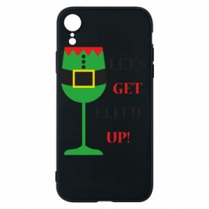 Phone case for iPhone XR Let's get elfed up!