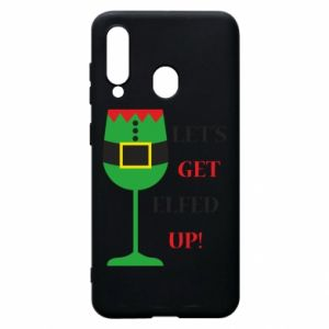 Phone case for Samsung A60 Let's get elfed up!