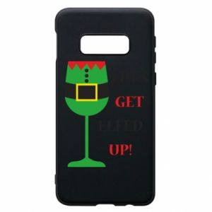 Phone case for Samsung S10e Let's get elfed up!