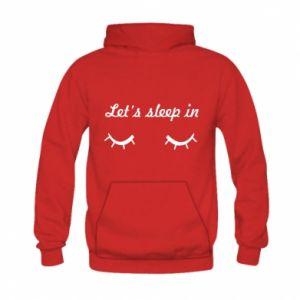 Kid's hoodie Let's sleep in