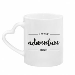 Mug with heart shaped handle Let the adventure begin