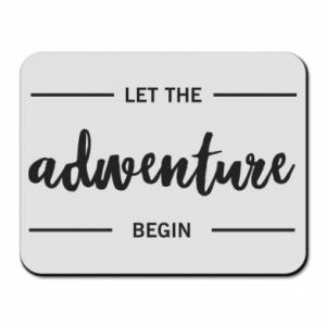 Mouse pad Let the adventure begin