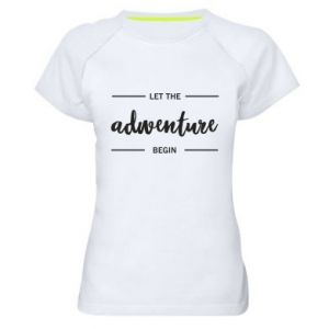 Damska koszulka sportowa Let the adventure begin