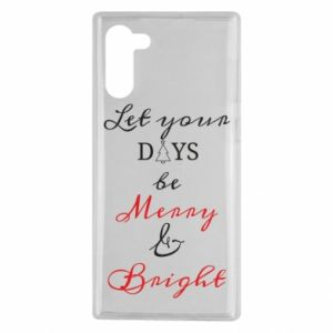 Samsung Note 10 Case Let your days be merry and bright