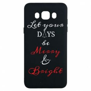 Samsung J7 2016 Case Let your days be merry and bright