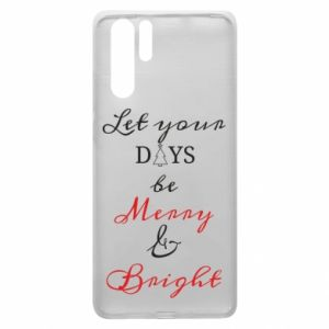Huawei P30 Pro Case Let your days be merry and bright